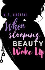 When Sleeping Beauty Woke up by SDShade