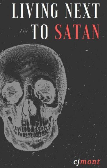 Living Next to Satan