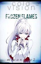 Cold Vision - Frozen Flames (Book 1) by miaandme2