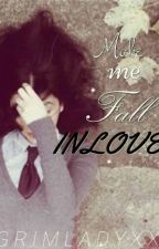 Make me fall inlove ❤ by jasminedeliola