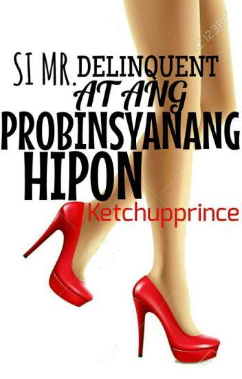 Si Mr. Delinquent At Ang Probinsyanang Hipon (COMPLETED)