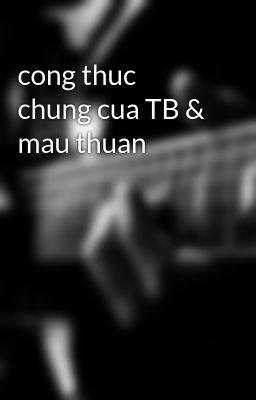 cong thuc chung cua TB & mau thuan
