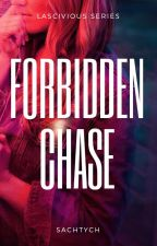 Lascivious Series #4: Forbidden Chase by SLHedone