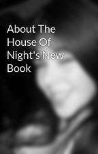 About The House Of Night's New Book by Jessiee