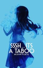 Sssh.. Its a taboo by Mayniverse