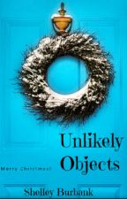 Unlikely Objects: A Christmas Story by ShelleyBurbank