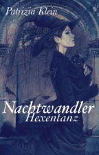 Nachtwandler I - Hexentanz  by PatriziaxKlein