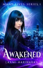 Awakened (Many Lives Book 1) by LaxmiHariharan
