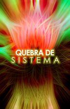 Quebra de Sistema (Romance Gay) by GaboWill