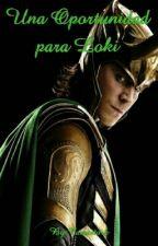 Una oportunidad para Loki by Camistark