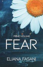 FEAR - Contact Saga vol.1 by ElianaPi