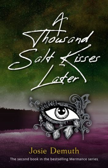 A Thousand Salt Kisses Later (Book 2 of Salt Kiss series)