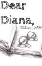 Dear Diana, by Shine247_199LC