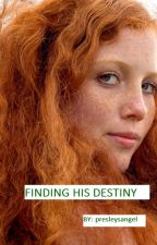 Finding His Destiny (book 1) by presleysangel