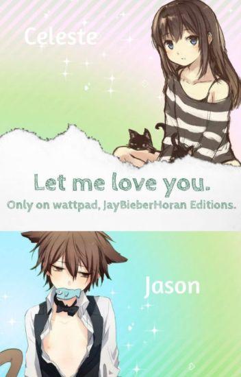 Let Me Love You. |Neko Love|