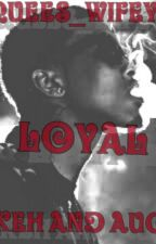 LOYAL:KEHLANI&AUGUST by Nicole_Dior