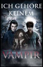 Ich gehöre keinem Vampir! by ClaudiaSchergen
