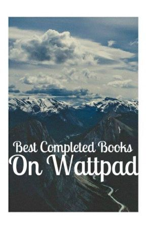 The Best Completed Books on Wattpad! by EnglishButterFly