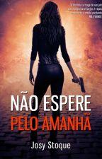 [DEGUSTAÇÃO] Não Espere pelo Amanhã - Amazon by JosyStoque