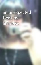 an unexpected twist by lilmouse by natsiee