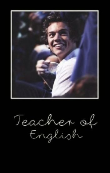Teacher of English ~ Harry Styles
