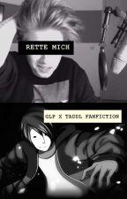 Rette mich [GLP x Taddl/GLPaddl FF] by Risu-chan
