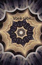 Você sabe... by CatarinaFerreira3
