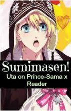 Sumimasen! (Uta no Prince-sama X Reader) One-shots! |Requests Closed| by Melonflower