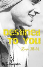 Destined To You by sabrinialler