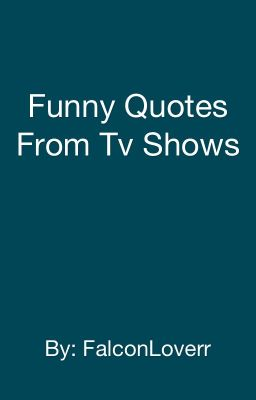 Funny Quotes From Tv Shows