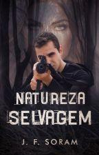 Natureza Selvagem (Capítulos para degustação) by Autor_Xis