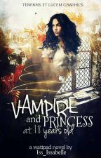 Vampire and princess at 18 years old by Iss_Issabelle