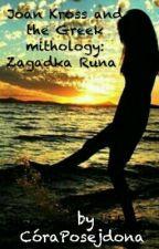 Joan Kross and the Greek Mythology : Zagadka Runa Percy Jackson Fanfiction by CoraPosejdona