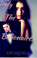 Truly The Billionaires by HCupCakeJ
