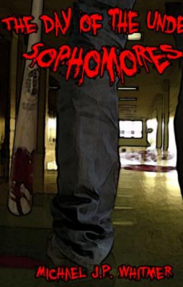 The Day of the Undead Sophomores (Watty Awards 2010 WINNER)