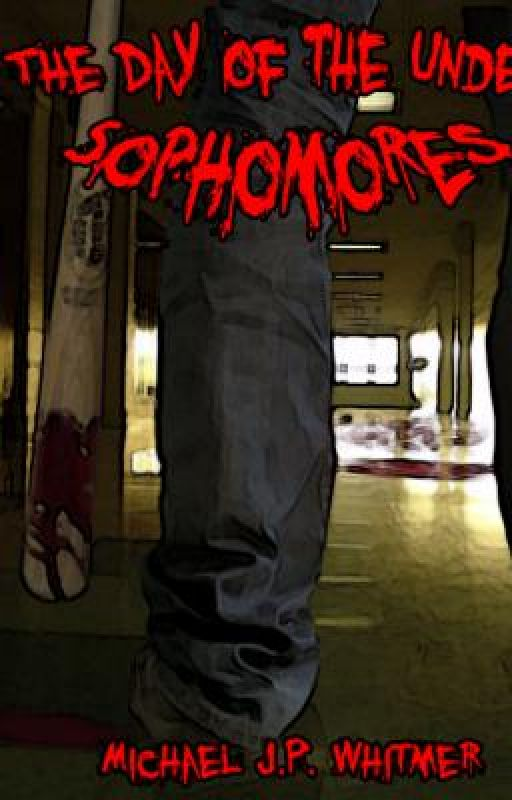 The Day of the Undead Sophomores (Watty Awards 2010 WINNER) by MikeJPW