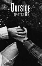 Outside by opheetje123