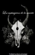 Los Mensajeros de la Muerte by YoNoEscriboLaVerdad