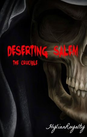 Deserting Salem: The Crucible by HylianRoyalty