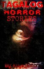 Tagalog Horror Stories by Kuys_Emorej