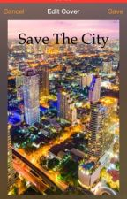 Save The City by flatbill26