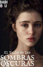 El Valle de las Sombras Oscuras© by Babi_Bu
