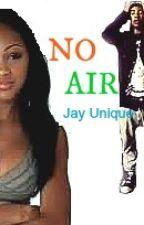No Air (IYLMWBM) Sequal by funsizejay_