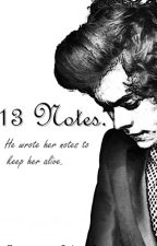 13 Notes. (h.s) [Historia Corta]. by larryIarents