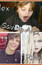 Saving Alex by nerdygirly123