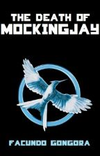 The Death Of Mockingjay (Terminado) by facuudirectioner