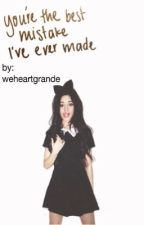You're the best mistake I've made. by weheartgrande