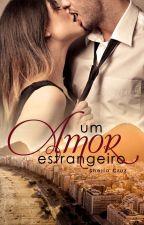 (Completo S/Epílogo)Um amor estrangeiro by sheila_cruz_martino
