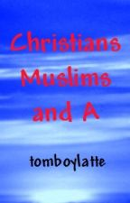 Christians, Muslims, and Atheists by tomboylatte