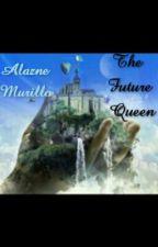 The Future Queen by Alazne22